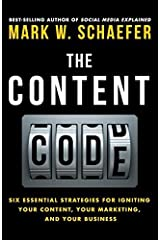 By Mark W. Schaefer - The Content Code: Six essential strategies to ignite your content (2015-03-20) [Paperback]