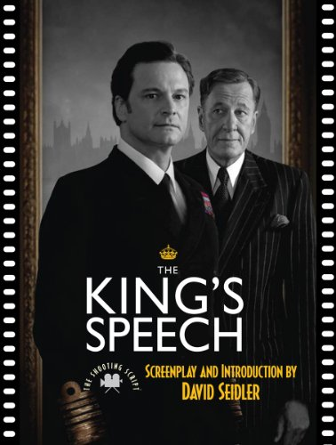 The Kings Speech: The Shooting Script (official tie-in screenplay) David Seidler