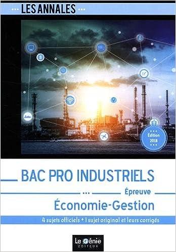 Economie-Gestion Bac pro Industriels : 4 sujets officiels + 1 sujet original et leurs corrigés Les annales: Amazon.es: Djamel Badaoui, Bruno Ponson: Libros ...