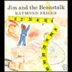 Jim and the Beanstalk | Raymond Briggs