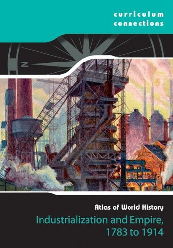 Industrialization and Empire, 1783-1914 (Curriculum Connections) pdf