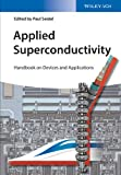 Applied Superconductivity - Handbook on Devicesand Applications