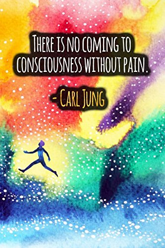 There Is No Coming To Consciousness Without Pain: Carl Jung Quote Designer Notebook PDF