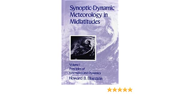 Synoptic dynamic meteorology in midlatitudes principles of synoptic dynamic meteorology in midlatitudes principles of kinematics and dynamics vol 1 howard bluestein 9780195062670 amazon books fandeluxe Images