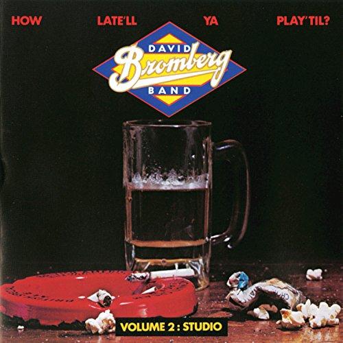 How Late'll Ya Play 'Till? (Vol 2 - Studio)