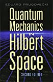 img - for Quantum Mechanics in Hilbert Space: Second Edition (Dover Books on Physics) book / textbook / text book