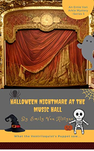 Halloween Nightmare at the Music Hall (Ernie Van Arkel, Toronto Newsboy Mysteries Book 3) -