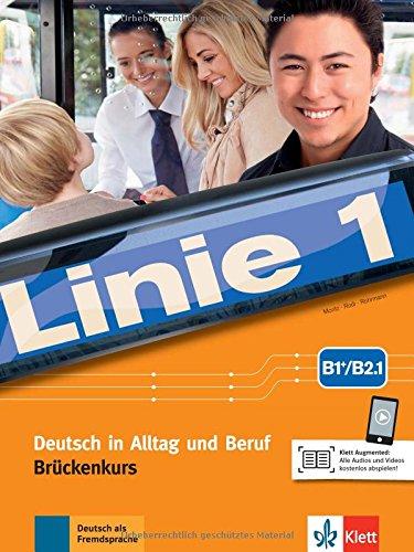 Linie 1 B1+/B2.1: Deutsch in Alltag und Beruf. Kurs- und Übungsbuch Teil 1 mit Audios und Videos