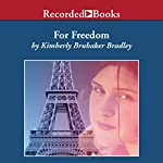 For Freedom: The Story of a French Spy | Kimberly Brubaker Bradley