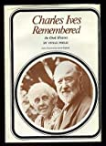 Charles Ives Remembered : An Oral History, Perlis, Vivian, 0300017588