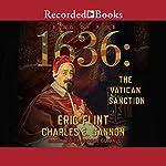 1636: The Vatican Sanction | Charles E. Gannon,Eric Flint