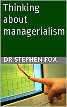 essays on managerialism 2010 managerialism in irish universities 118 ii - what is managerialism some clarification is needed, yet there is no universally agreed definition.