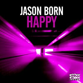 Jason Born-Happy (The Dance Mixes)