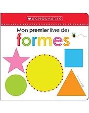 Apprendre avec Scholastic : Mon premier livre des formes