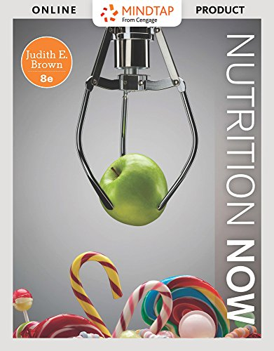 MindTap Nutrition for Brown's Nutrition Now, 8th Edition by Cengage Learning