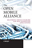 The Open Mobile Alliance - Delivering ServiceEnablers for Next-Generation Applications