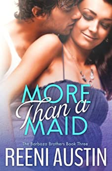 More Than a Maid (Barboza Brothers Book 3) by [Austin, Reeni]