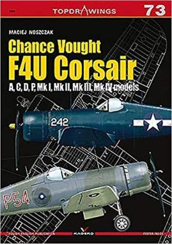 Chance Vought F4U Corsair: A,C,D,P, Mk I, Mk II, Mk III, Mk IV (TopDrawings)
