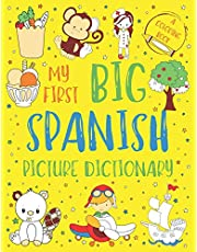 My First Big Spanish Picture Dictionary: Two in One: Dictionary and Coloring Book - Color and Learn the Words - Spanish Book for Kids with Translation and Pronunciation