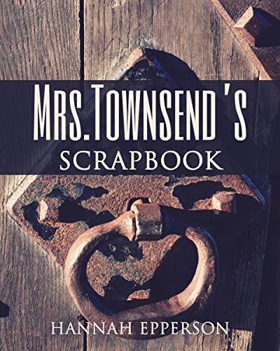 Mrs. Townsend's Scrapbook ()