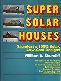 Super Solar Houses, William Shurcliff, 0931790476