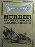 Murder at Confederate Headquarters, Susan Crites, 1881562077