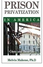 Prison Privatization in America: Costs and Benefits