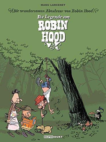 Die Legende von Robin Hood Taschenbuch – 1. April 2010 Manu Larcenet Kai Wilksen Reprodukt 394109937X