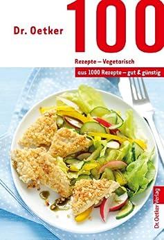 100 rezepte vegetarisch aus 1000 rezepte gut und g nstig german edition ebook. Black Bedroom Furniture Sets. Home Design Ideas