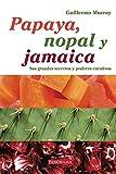 Papaya, nopal y jamaica