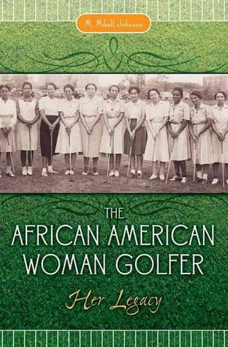 Search : The African American Woman Golfer: Her Legacy