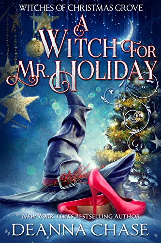 Welcome To Christmas.A Witch For Mr Holiday Witches Of Christmas Grove Book 1