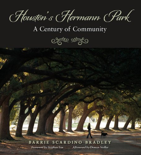 Houston's Hermann Park: A Century of Community (Sara and John Lindsey Series in the Arts and Humanities) pdf