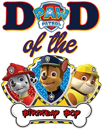 PAW Patrol - DAD of Birthday Boy - For Light-Colored Materials - Chase Rubble Marshall - Iron On Heat Transfer 7