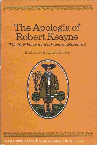 The Apologia of Robert Keayne: The Self Portrait of a Puritan Merchant