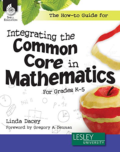 The How-to Guide for Integrating the Common Core in Mathematics in Grades K-5