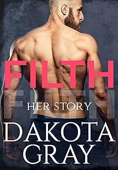 Filth by [Gray, Dakota]