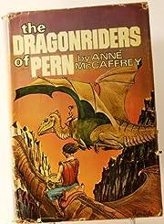 The dragonriders of Pern de Anne McCaffrey
