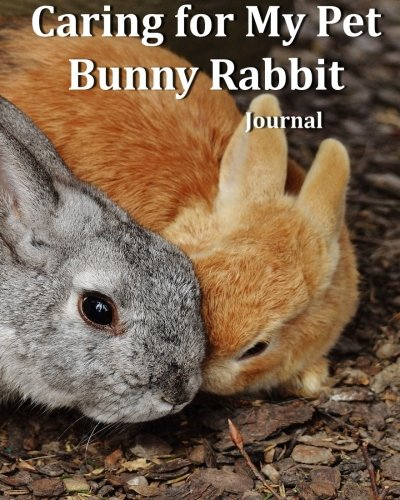 Download Caring for My Pet Bunny Rabbit Journal ebook