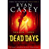 Dead Days: Season Three (Dead Days Zombie Apocalypse Series Book 3)