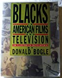 Blacks in American Film and Television, Bogle, Donald, 0671675389