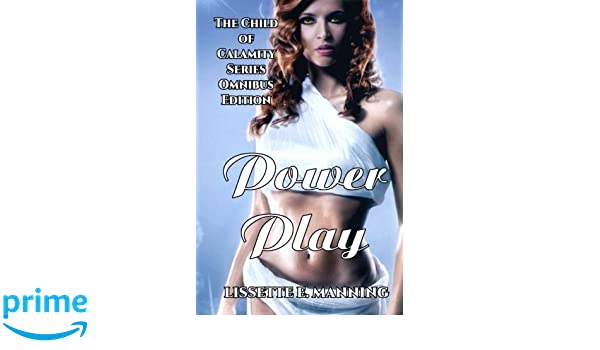 Power Play: Volume 1 The Child Of Calamity Series Omnibus ...