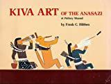 Kiva Art of the Anasazi at Pottery Mound, N. M., Frank C. Hibben, 091612293X