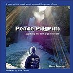 Peace Pilgrim: Walking Her Talk Against Hate | Merry Brennan