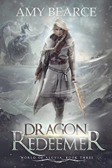 Dragon Redeemer (World of Aluvia Book 3) by [Bearce, Amy]