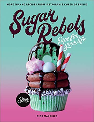 [By Nick Makrides] Sugar Rebels: Pipe For Your Life - More than 60 Recipes from Instagram's Kween of Baking [2019] [ Flexibound ] New Launch Best selling book in |Baking (Books)|