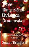 Three Dimensional Christmas Ornaments: Ornament Patterns for Plastic Canvas