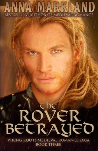 The Rover Betrayed (Viking Roots Medieval Romance Saga) (Volume 3)