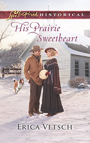 His Prairie Sweetheart (Love Inspired Historical) ()