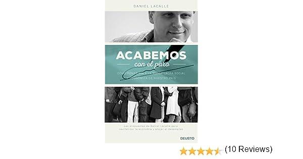 Acabemos con el paro: Cómo poner fin a la mayor lacra social y económica de nuestro país eBook: Daniel Lacalle: Amazon.es: Tienda Kindle